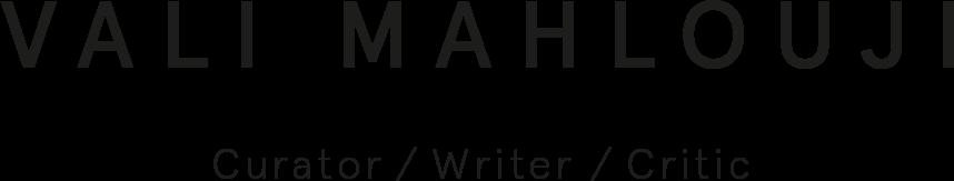 Vali Mahlouji  Curator / Critic